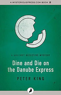 Dine and Die on the Danube Express, Peter King