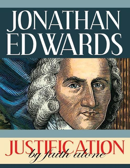 Justification By Faith Alone, Jonathan Edwards