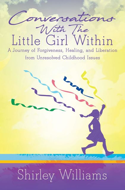Conversations With The Little Girl Within, Shirley Williams