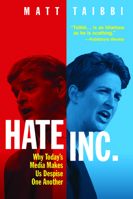 Hate Inc, Matt Taibbi