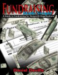Fundraising Made Simple: A Guide to Fundraising for Nonprofit Organizations, Daniel Deville