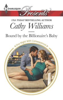Bound by the Billionaire's Baby, Cathy Williams
