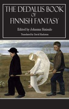 The Dedalus Book of Finnish Fantasy, Johanna Sinisalo, David Hackston