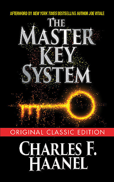 The Master Key System (Original Classic Edition), Charles F.Haanel