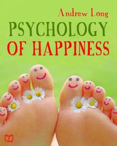 The Psychology of Happiness, Andrew Long