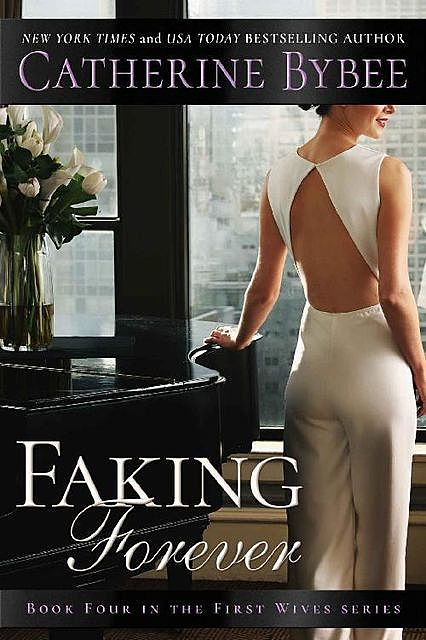Faking Forever (First Wives Book 4), Catherine Bybee