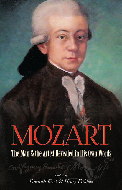 Mozart: the man and the artist, as revealed in his own words, Wolfgang Amadeus Mozart