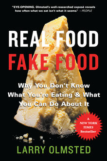 Real Food, Fake Food, Larry Olmsted