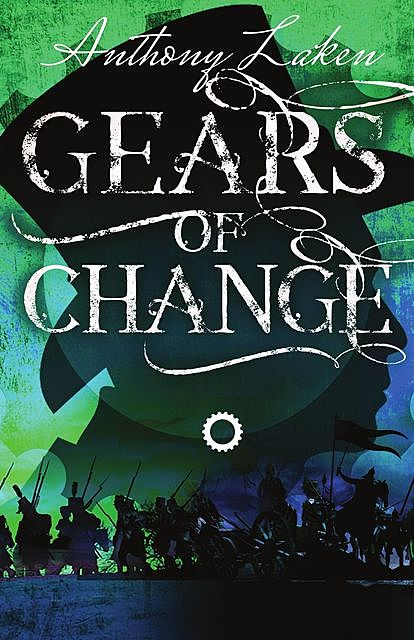 Gears of Change, Anthony Laken