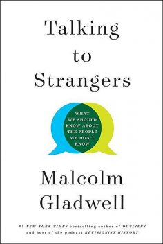 Talking to Strangers, Malcolm Gladwell
