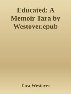 Educated: A Memoir Tara by Westover.epub, Tara Westover