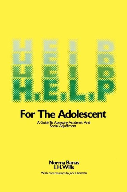 H.E.L.P. For the Adolescent, I.H.Willis, Norma Banas