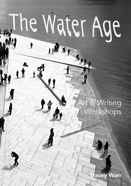 The Water Age Art & Writing Workshops, Tracey Warr