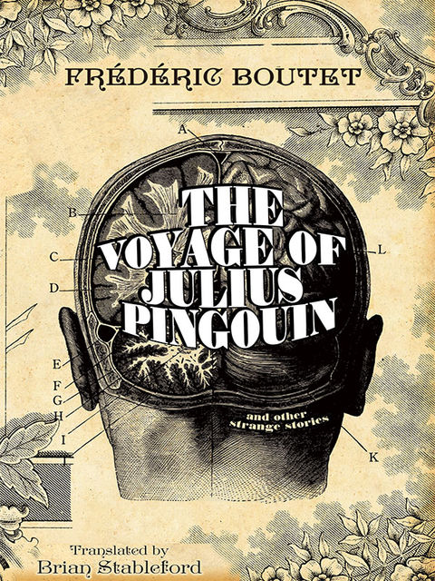 The Voyage of Julius Pingouin and Other Strange Stories, Frédéric Boutet