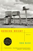 Burning Bright, Ron Rash