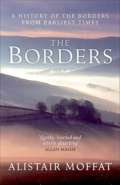 The Borders, Alistair Moffat