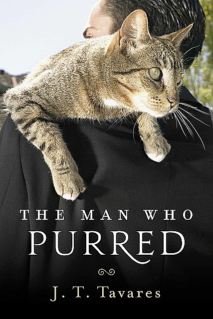 The Man Who Purred, J.T.Tavares