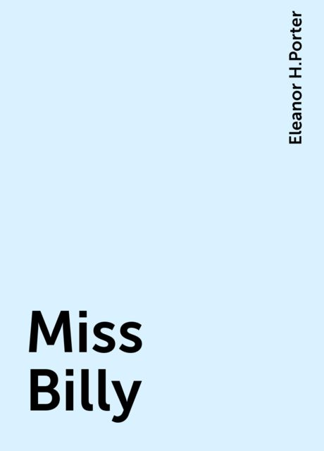 Miss Billy, Eleanor H.Porter