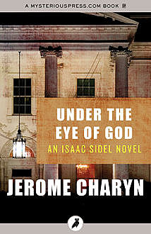 Under the Eye of God, Jerome Charyn