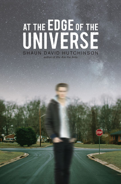 At the Edge of the Universe, Shaun David Hutchinson