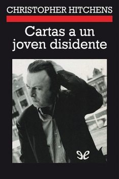 Cartas a un joven disidente, Christopher Hitchens