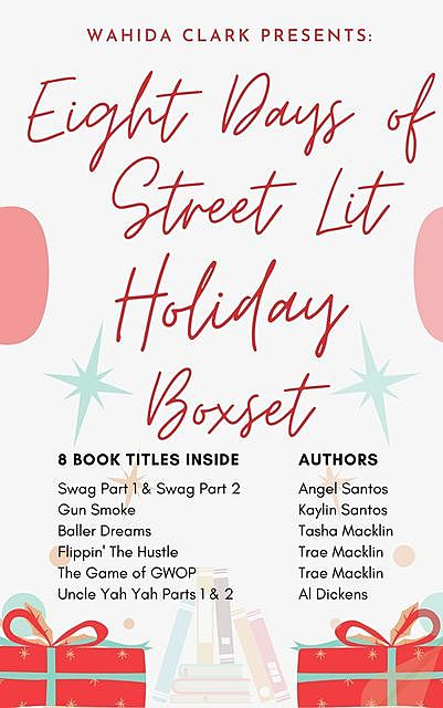 Eight Days of Street Lit Holiday Boxset, Wahida Clark, Angel Santos, TRAE MACKLIN