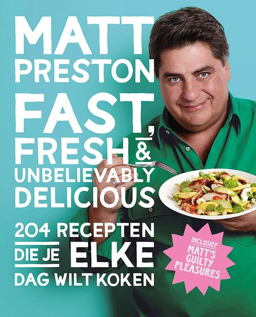Fast, fresh & unbelievably delicious, Matt Preston