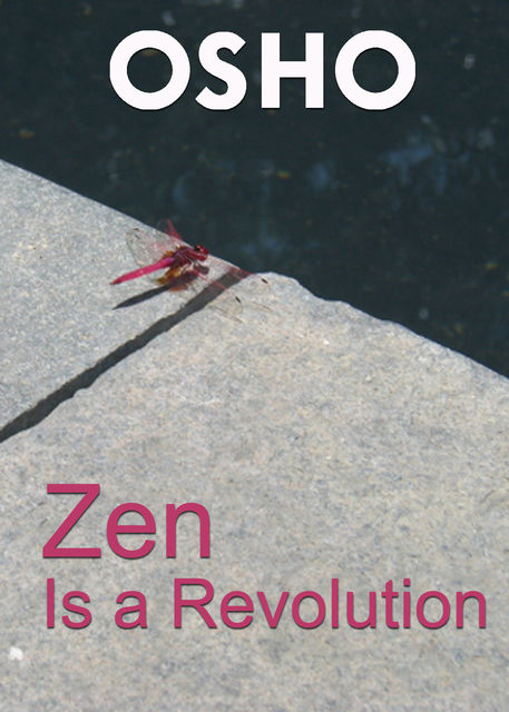 Zen Is a Revolution, Osho