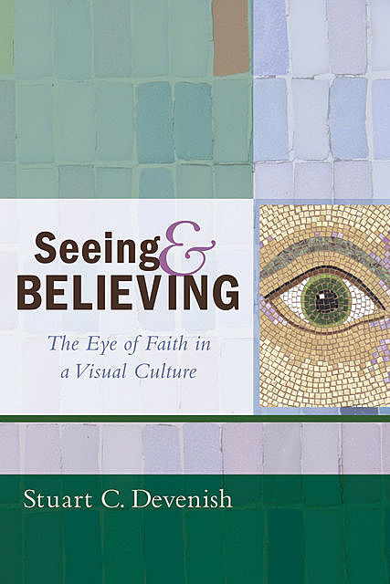 Seeing and Believing, Stuart C. Devenish