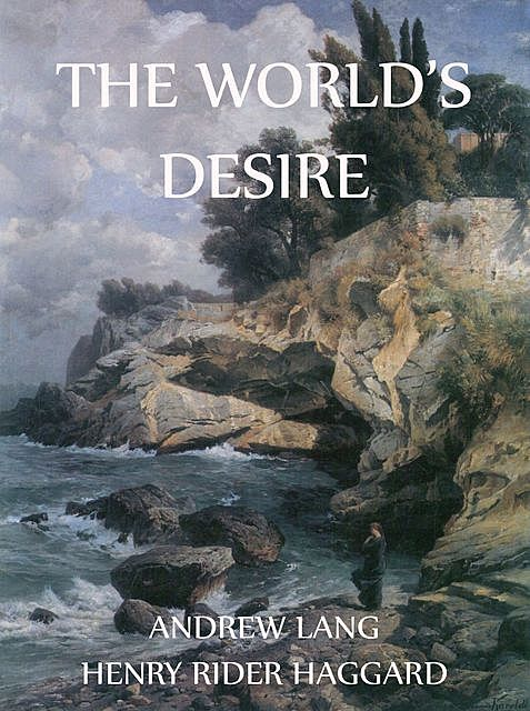 The World's Desire, Andrew Lang, Henry Rider Haggard