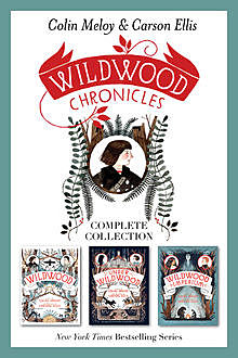 Wildwood Chronicles Complete Collection, Colin Meloy