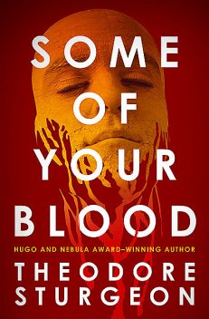 Some of Your Blood, Theodore Sturgeon