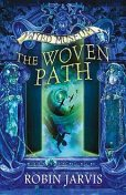 The Woven Path (Tales from the Wyrd Museum, Book 1), Robin Jarvis
