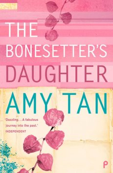 The Bonesetter's Daughter, Amy Tan