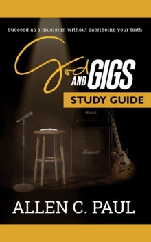 The God and Gigs Study Guide, Paul Allen