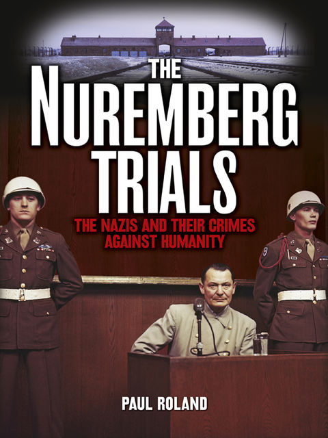 The Nuremberg Trials, Paul Roland