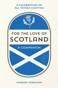For the Love of Scotland, Norman Ferguson