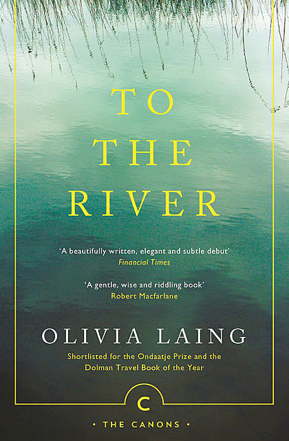 To the River, Olivia Laing