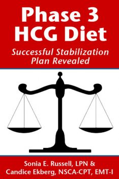 Phase 3 HCG Diet: Successful Stabilization Plan Revealed, Candice Ekberg, Sonia E Russell