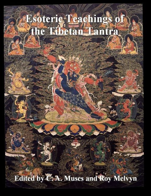 Esoteric Teachings of the Tibetan Tantra, Roy Melvyn, C.A.Muses
