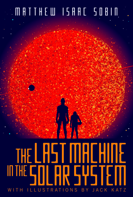 The Last Machine in the Solar System, Matthew Isaac Sobin