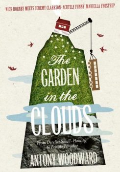 The Garden in the Clouds, Antony Woodward