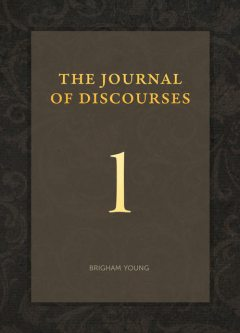 Journal of Discourses, Vol. 01, Brigham Young