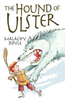 The Hound of Ulster, Malachy Doyle