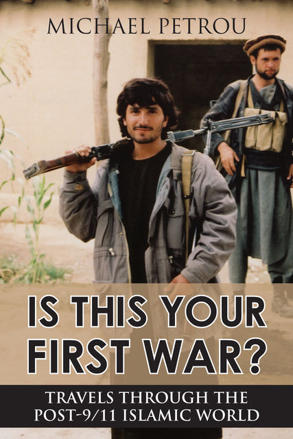 Is This Your First War?, Michael Petrou