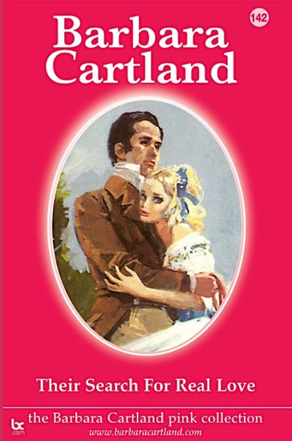 Their Search for Real Love, Barbara Cartland