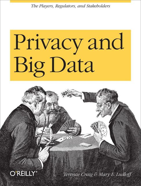 Privacy and Big Data, Terence, Mary, Craig, Ludloff