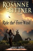 Ride the Free Wind, Rosanne Bittner