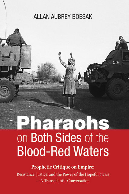 Pharaohs on Both Sides of the Blood-Red Waters, Allan Aubrey Boesak