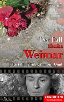 Der Fall Monika Weimar, Christian Lunzer, Peter Hiess